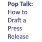 Pop Talk how to draft press release